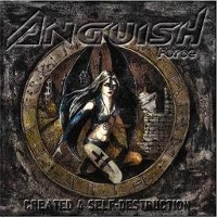 Anguish Force - Created 4 Self-Destruction