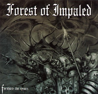 Forest Of Impaled - Foward The Spears