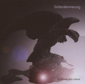 Gotterdammerung - Of Whores And Culture