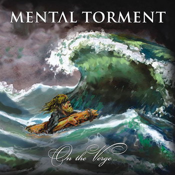 Mental Torment - On The Verge…