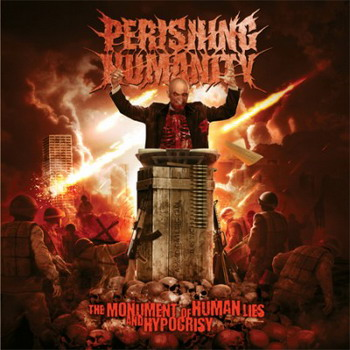 Perishing Humanity - The Monument of Human Lies and Hypocrisy