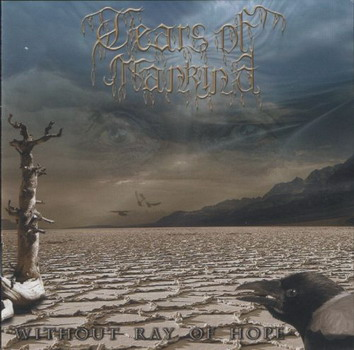 Tears Of Mankind - Without Ray Of Hope