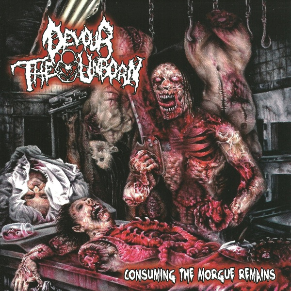 Devour_The_Unborn-Consuming_The_Morgue_Remains