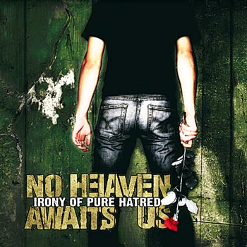 No_Heaven_Awaits_Us-Irony_of_Pure_Hatred