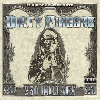 Dirty Fingers - 250 Dollars