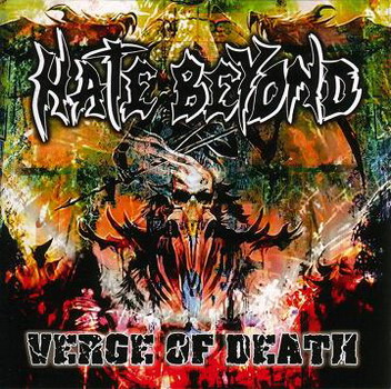 Hate Beyond - Verge Of Death (Thrashing Cult Records)