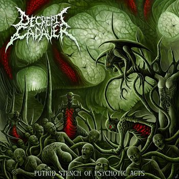 Decrepit Cadaver - Putrid Stench Of Psychotic Acts (Rotten Cemetery Records)