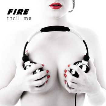 Fire - Thrill Me