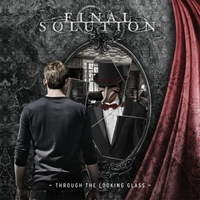 Final Solution - Through The Looking Glass