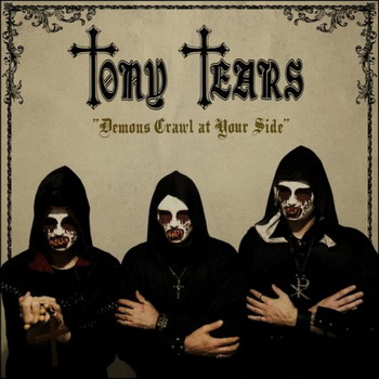Tony Tears - Demons Crawl At Your Side
