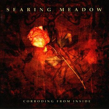 Searing Meadow - Corroding From Inside
