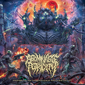Abominable Putridity - Parasitic Metamorphosis Manifestation