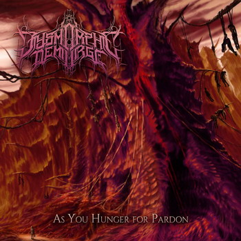 Dysmorphic Demiurge - As You Hunger For Pardon