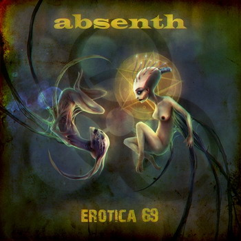 Absenth - Erotica 69