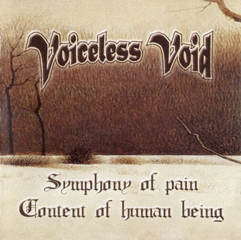 Voiceless Void - Symphony of Pain / Content of Human Being