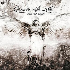 Crown The Lost - Blind Faith Loyalty