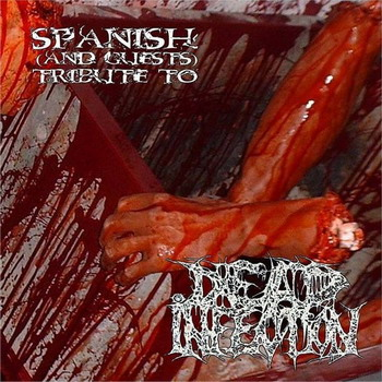 Dead Infection - A Spanish (and Guests) Tribute to Dead Infection