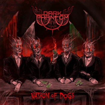 Dark Phantom - Nation Of Dogs
