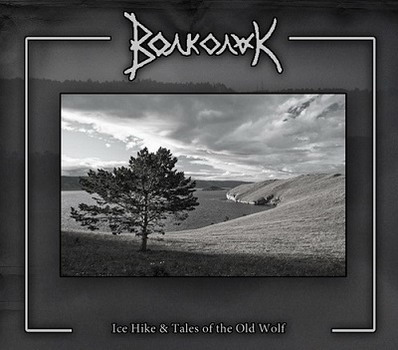 Волколак - Ice Hike & Tales Of Old Wolf