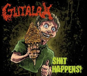Gutalax - Shit Happens