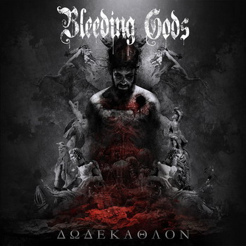 Bleeding Gods - Dodekathlon