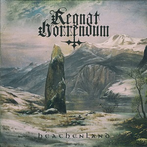 Regnat Horrendum - Heathenland