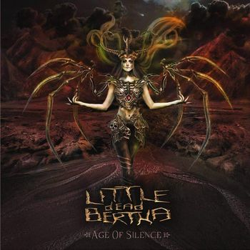Little Dead Bertha - Age Of Silence