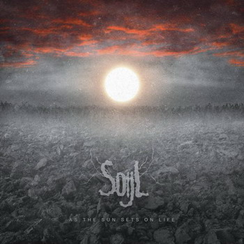 Soijl - As The Sun Sets On Life