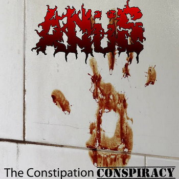 Anus - The Constipation Conspiracy