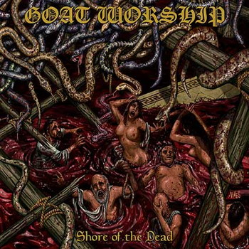 Goat Worship - Shore Of The Dead