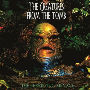 The Creatures From The Tomb  - The Terryfying Menace