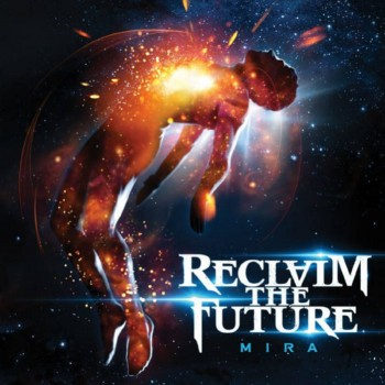 Reclaim The Future - Mira