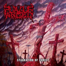 Plague Angel - Stagnation Of Christ