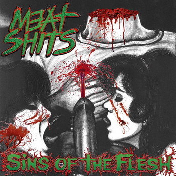 Meat Shits - Sins Of The Flesh