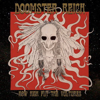 Doomster Reich - How High Fly The Vultures