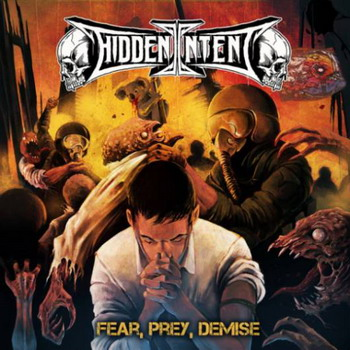 Hidden Intent - Fear, Pray, Demise
