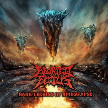 Aborted Fetus - Dark Legions Of Apocalypse