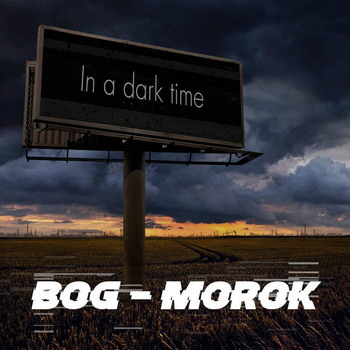 Bog Morok - In A Dark Time