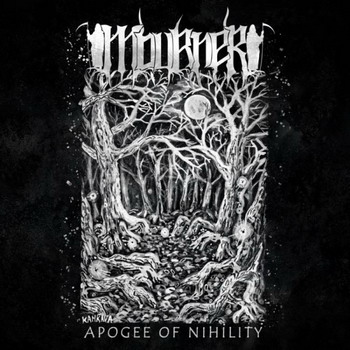 Mourner - Apogee Of Nihility