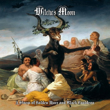 Witches Moon - A Storm Of Golden Mare..