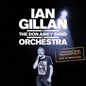 Ian Gillan With The Don Airey Band And Orchestra - Contractual Obligation (Live In Moscow)